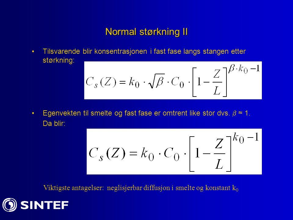 Normal størkning II Tilsvarende blir konsentrasjonen i fast fase langs stangen etter størkning: