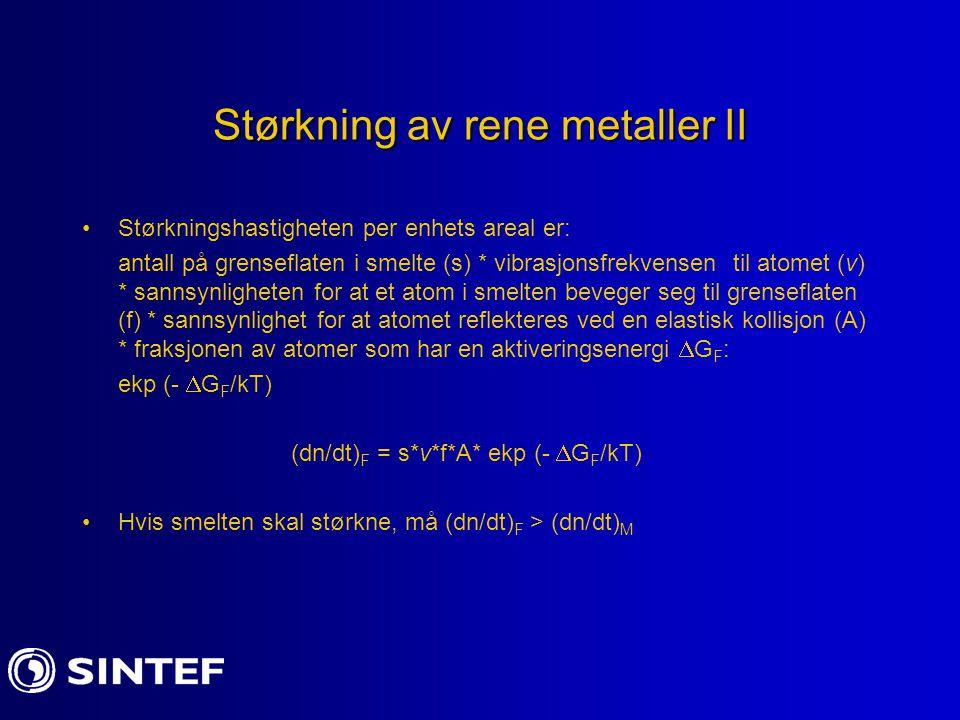 Størkning av rene metaller II