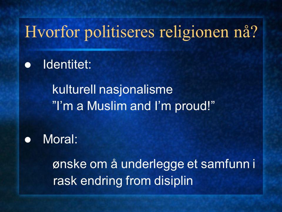 Hvorfor politiseres religionen nå