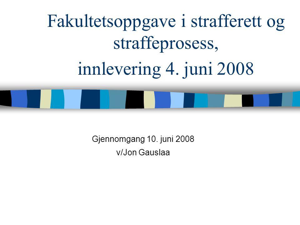Gjennomgang 10. juni 2008 v/Jon Gauslaa