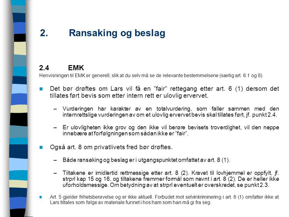 2. Ransaking og beslag 2.4 EMK