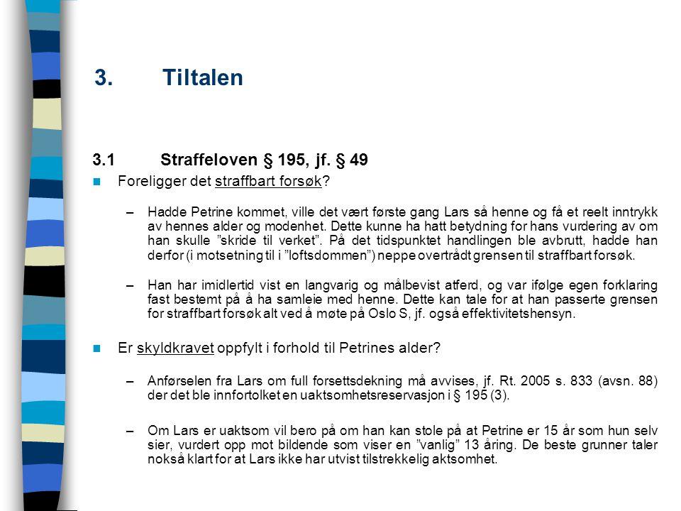 3. Tiltalen 3.1 Straffeloven § 195, jf. § 49