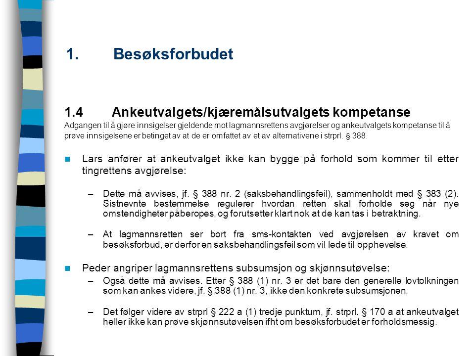 1. Besøksforbudet 1.4 Ankeutvalgets/kjæremålsutvalgets kompetanse