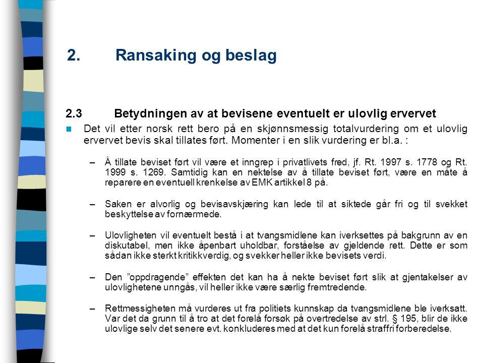 2. Ransaking og beslag 2.3 Betydningen av at bevisene eventuelt er ulovlig ervervet.