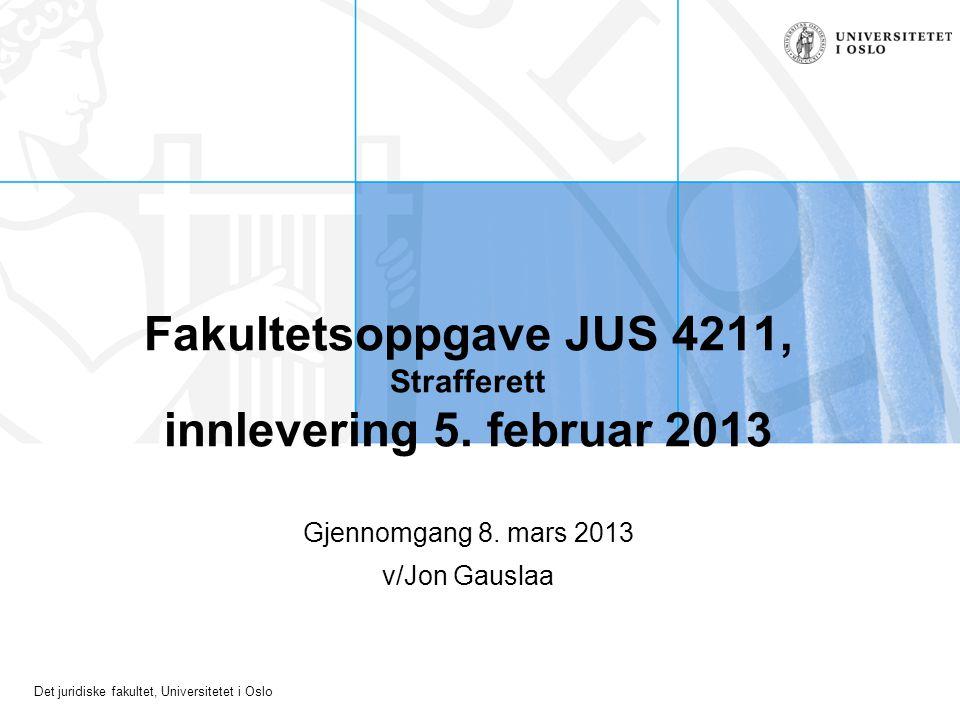 Fakultetsoppgave JUS 4211, Strafferett innlevering 5. februar 2013