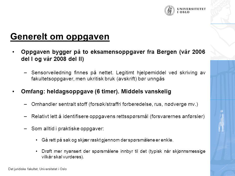 Generelt om oppgaven Oppgaven bygger på to eksamensoppgaver fra Bergen (vår 2006 del I og vår 2008 del II)