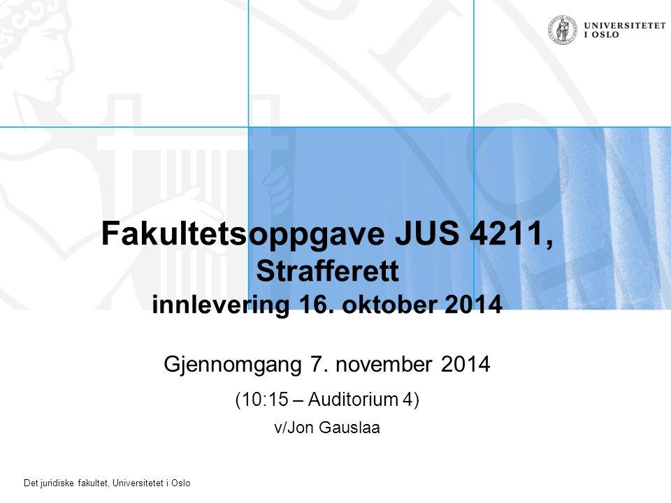 Fakultetsoppgave JUS 4211, Strafferett innlevering 16. oktober 2014