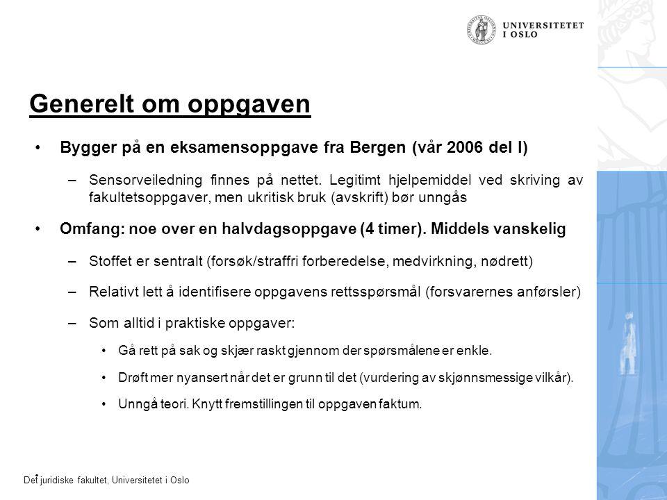Generelt om oppgaven Bygger på en eksamensoppgave fra Bergen (vår 2006 del I)