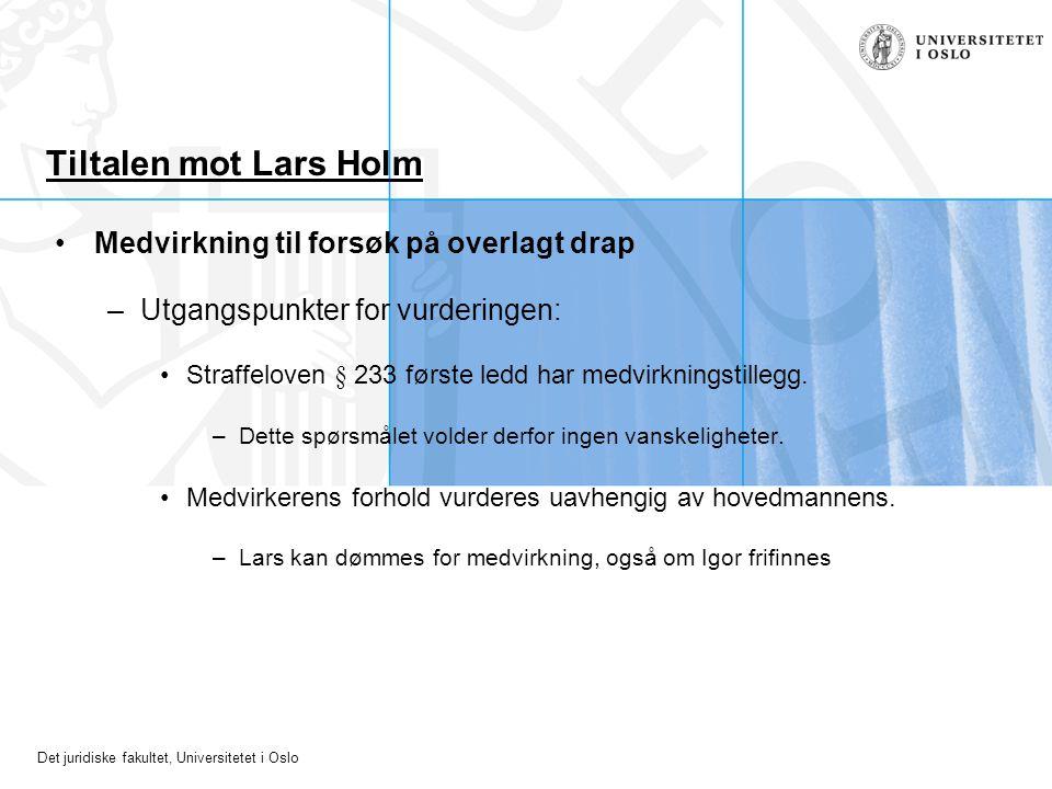 Tiltalen mot Lars Holm Medvirkning til forsøk på overlagt drap