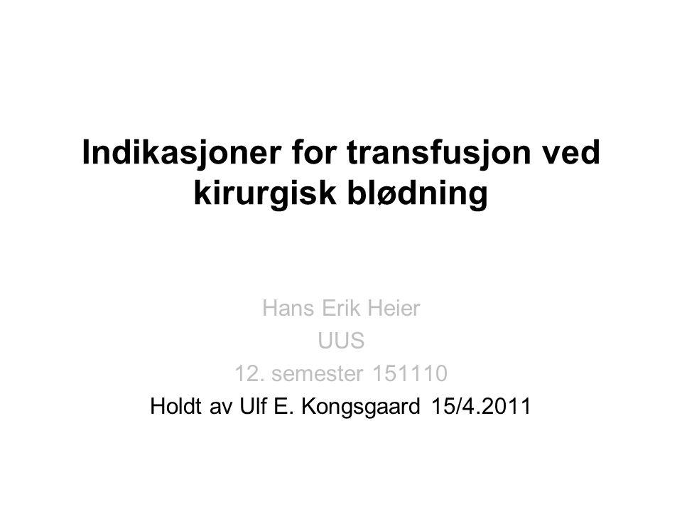 Indikasjoner for transfusjon ved kirurgisk blødning