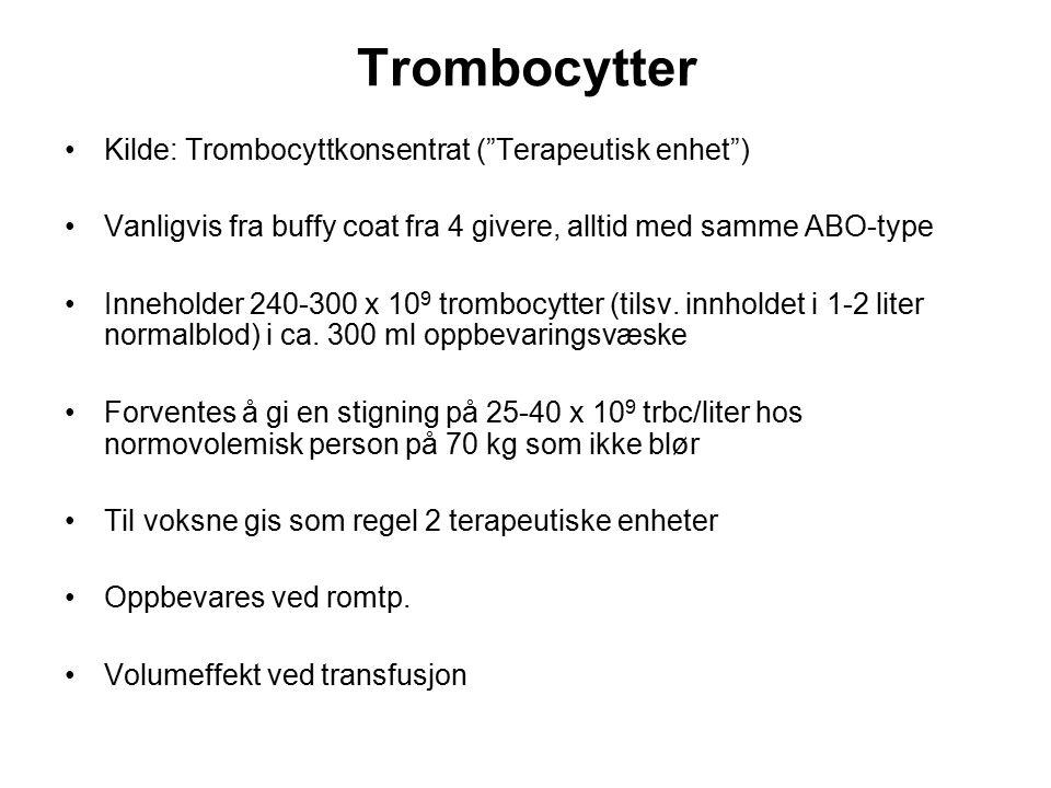Trombocytter Kilde: Trombocyttkonsentrat ( Terapeutisk enhet )