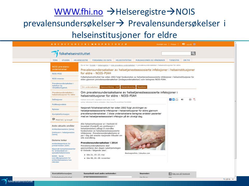 WWW.fhi.no HelseregistreNOIS prevalensundersøkelser Prevalensundersøkelser i helseinstitusjoner for eldre