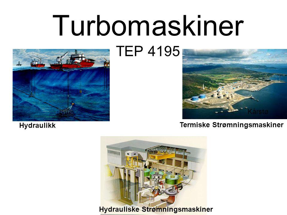 Turbomaskiner TEP 4195 Kårstø Hydraulikk Termiske Strømningsmaskiner