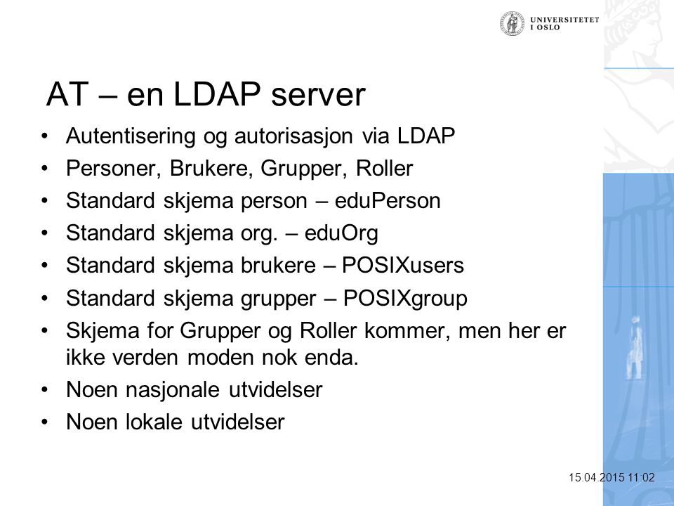 AT – en LDAP server Autentisering og autorisasjon via LDAP