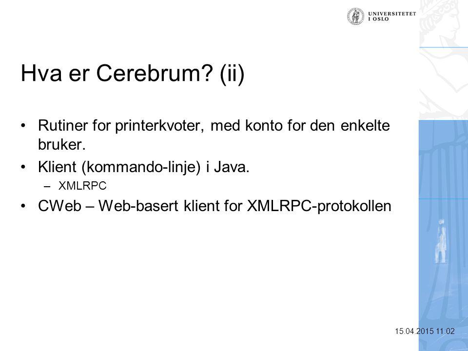 Hva er Cerebrum (ii) Rutiner for printerkvoter, med konto for den enkelte bruker. Klient (kommando-linje) i Java.