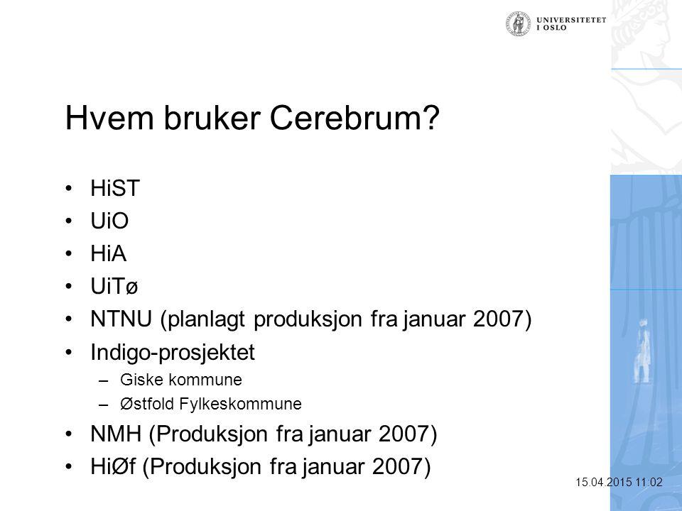 Hvem bruker Cerebrum HiST UiO HiA UiTø