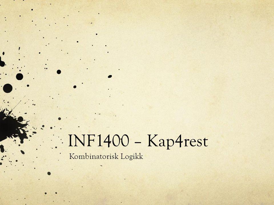 INF1400 – Kap4rest Kombinatorisk Logikk