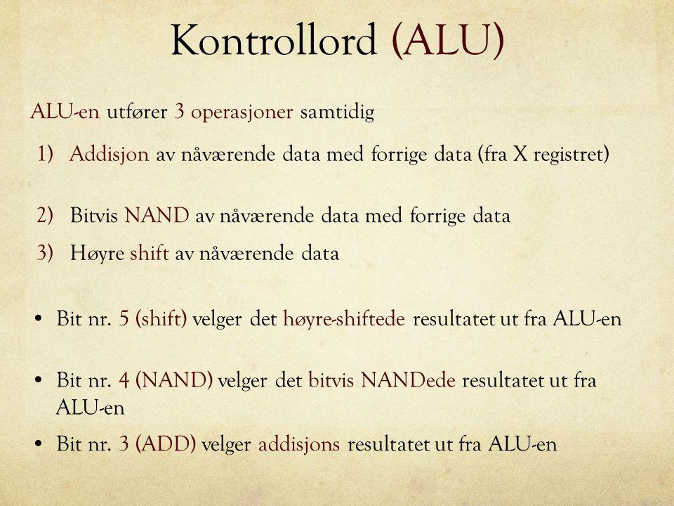 Kontrollord (ALU) ALU-en utfører 3 operasjoner samtidig
