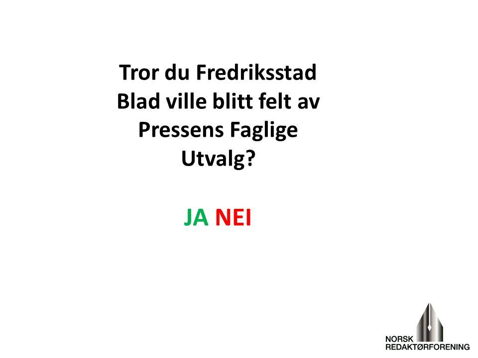 Tror du Fredriksstad Blad ville blitt felt av Pressens Faglige Utvalg