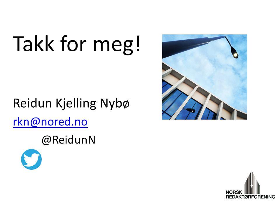 Takk for meg! Reidun Kjelling Nybø rkn@nored.no @ReidunN