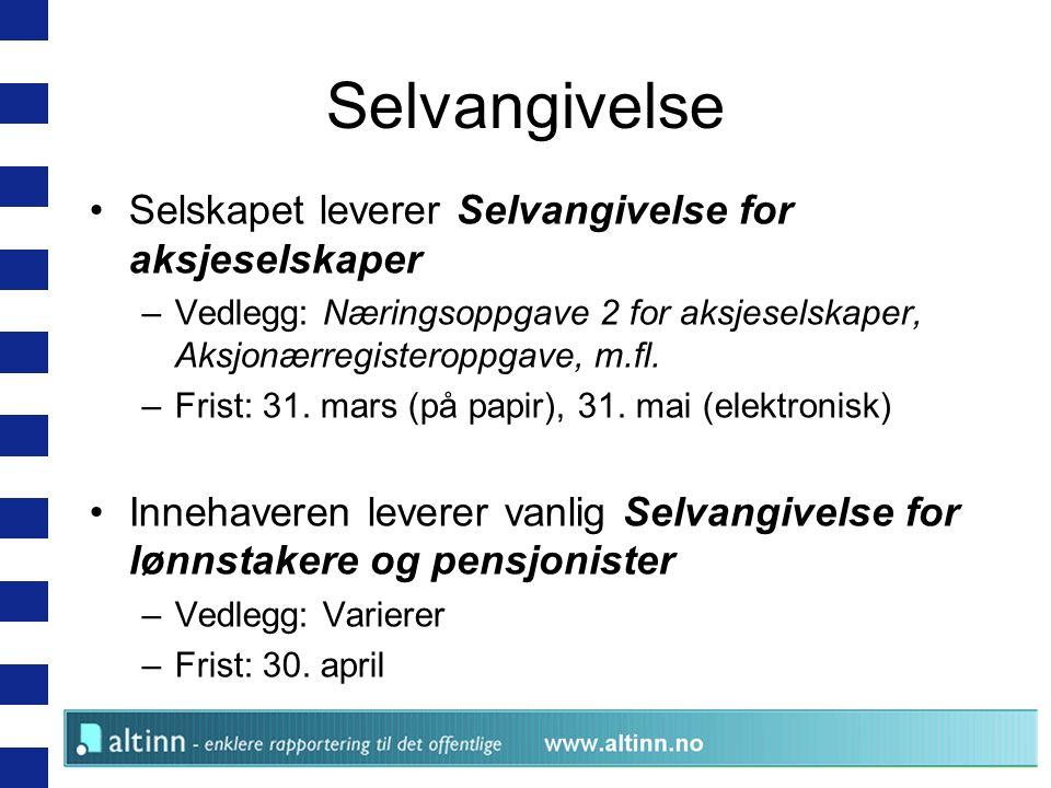 Selvangivelse Selskapet leverer Selvangivelse for aksjeselskaper