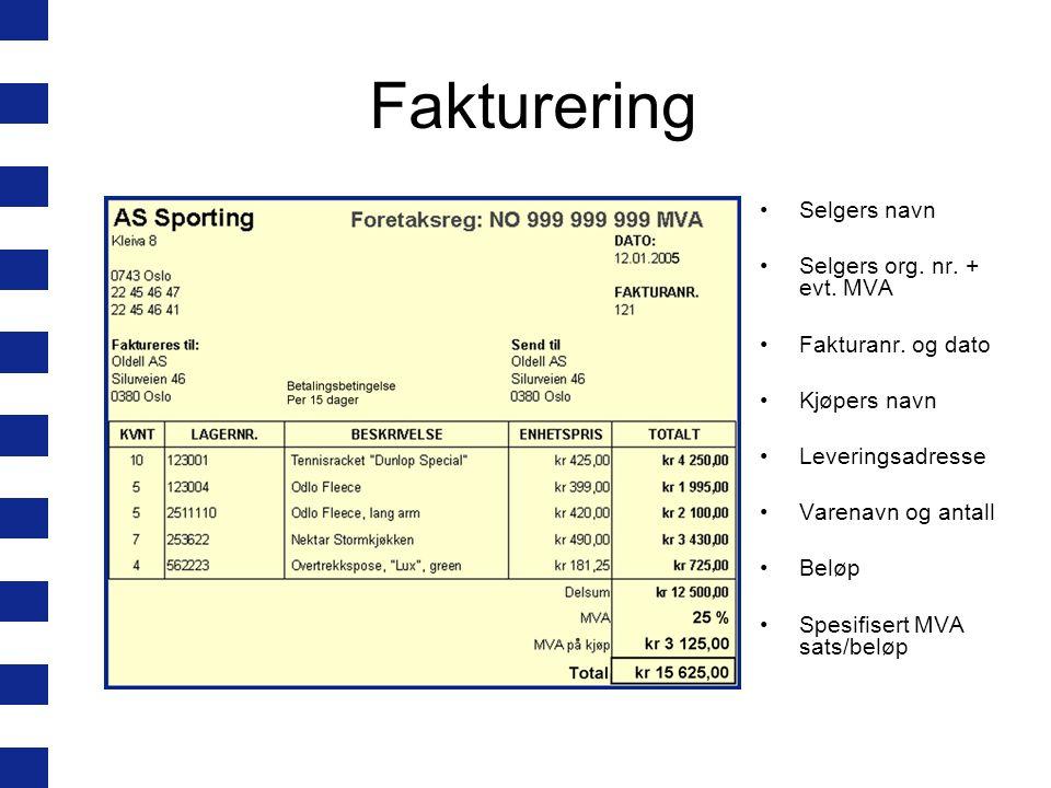 Fakturering Selgers navn Selgers org. nr. + evt. MVA