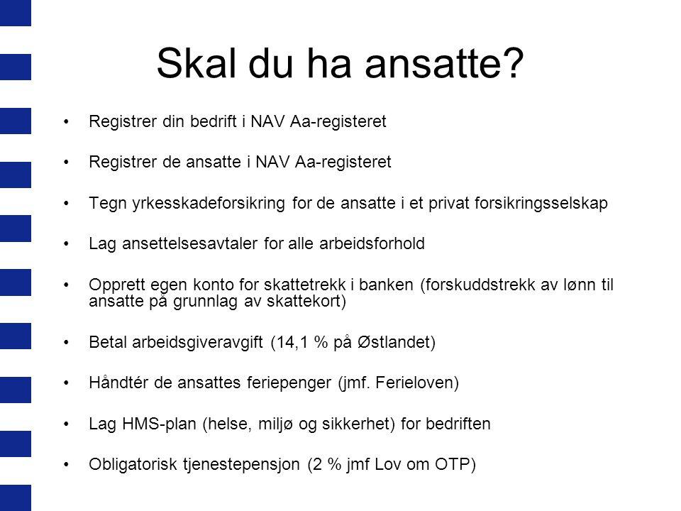 Skal du ha ansatte Registrer din bedrift i NAV Aa-registeret