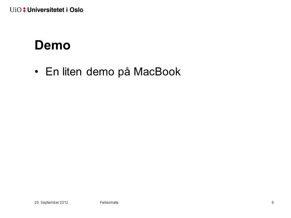 Demo En liten demo på MacBook 20. September 2012 Fellesmøte