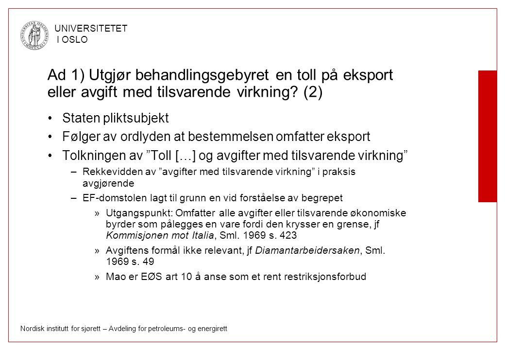 Ad 1) Utgjør behandlingsgebyret en toll på eksport eller avgift med tilsvarende virkning (2)