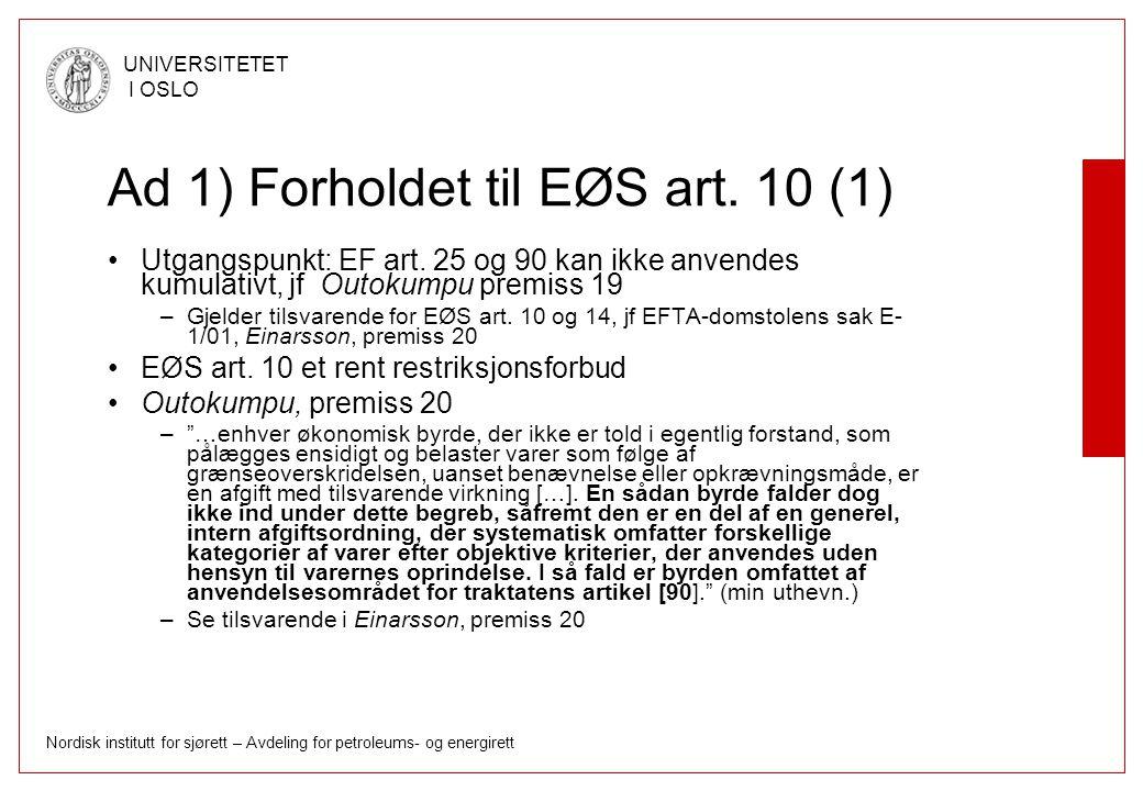 Ad 1) Forholdet til EØS art. 10 (1)