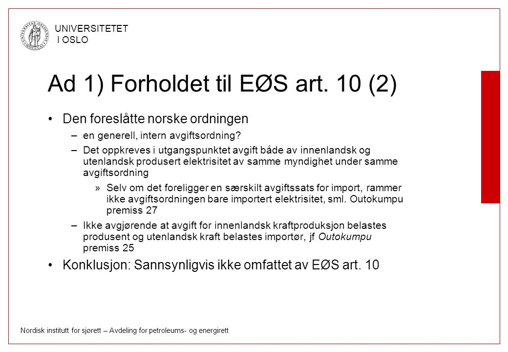 Ad 1) Forholdet til EØS art. 10 (2)