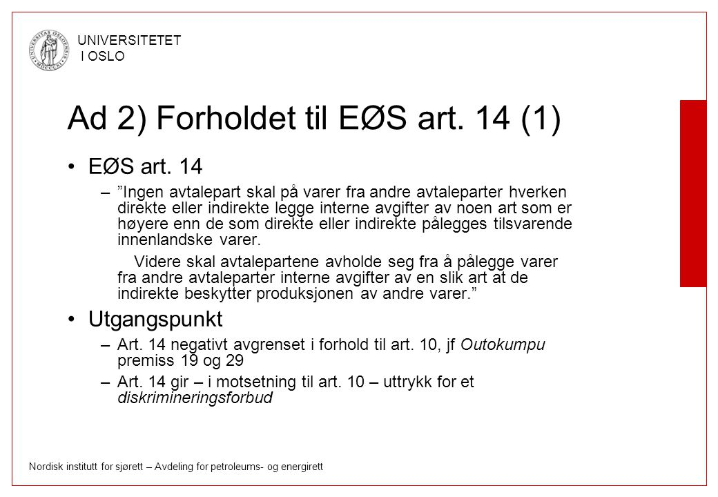 Ad 2) Forholdet til EØS art. 14 (1)