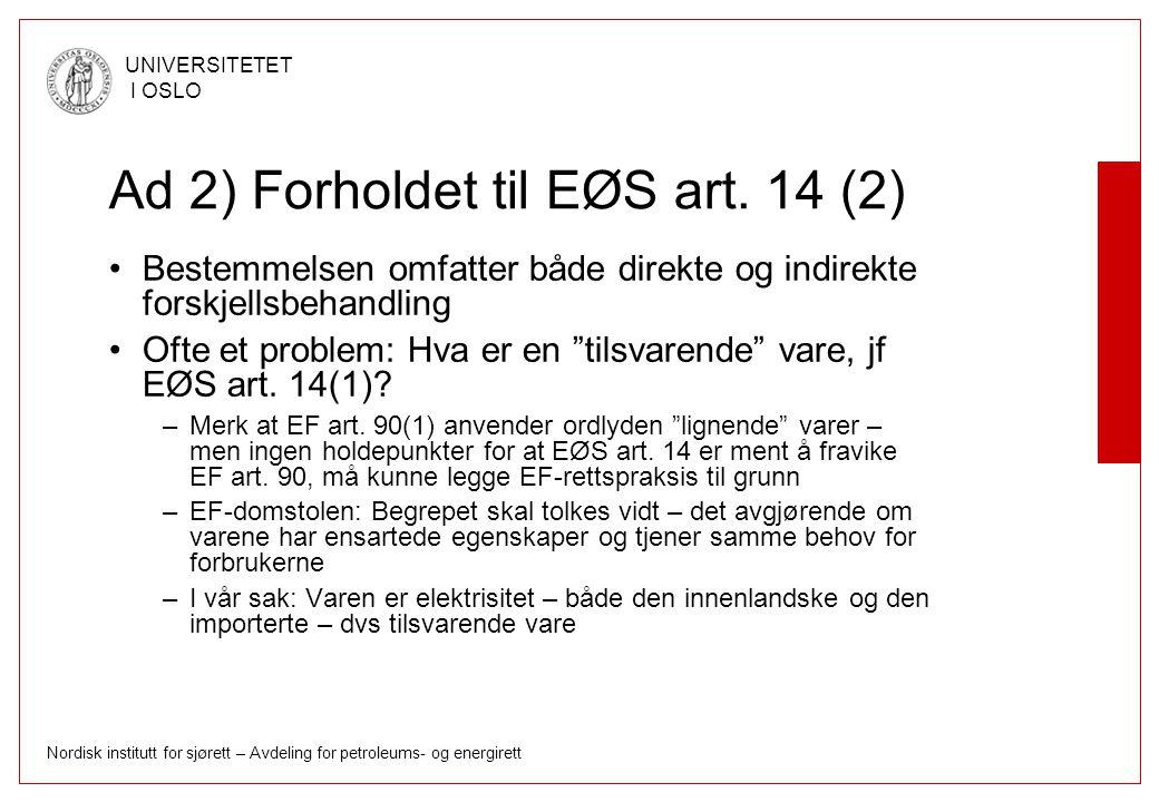 Ad 2) Forholdet til EØS art. 14 (2)