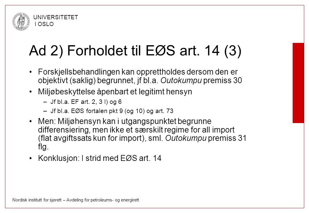 Ad 2) Forholdet til EØS art. 14 (3)