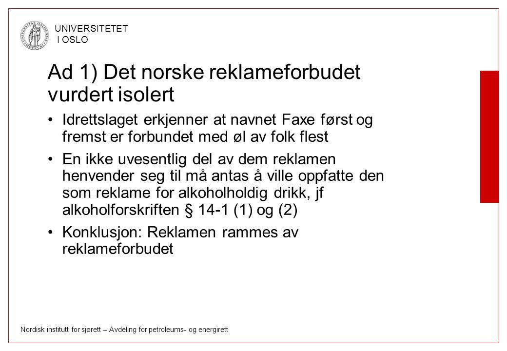Ad 1) Det norske reklameforbudet vurdert isolert