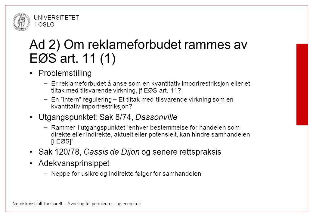 Ad 2) Om reklameforbudet rammes av EØS art. 11 (1)