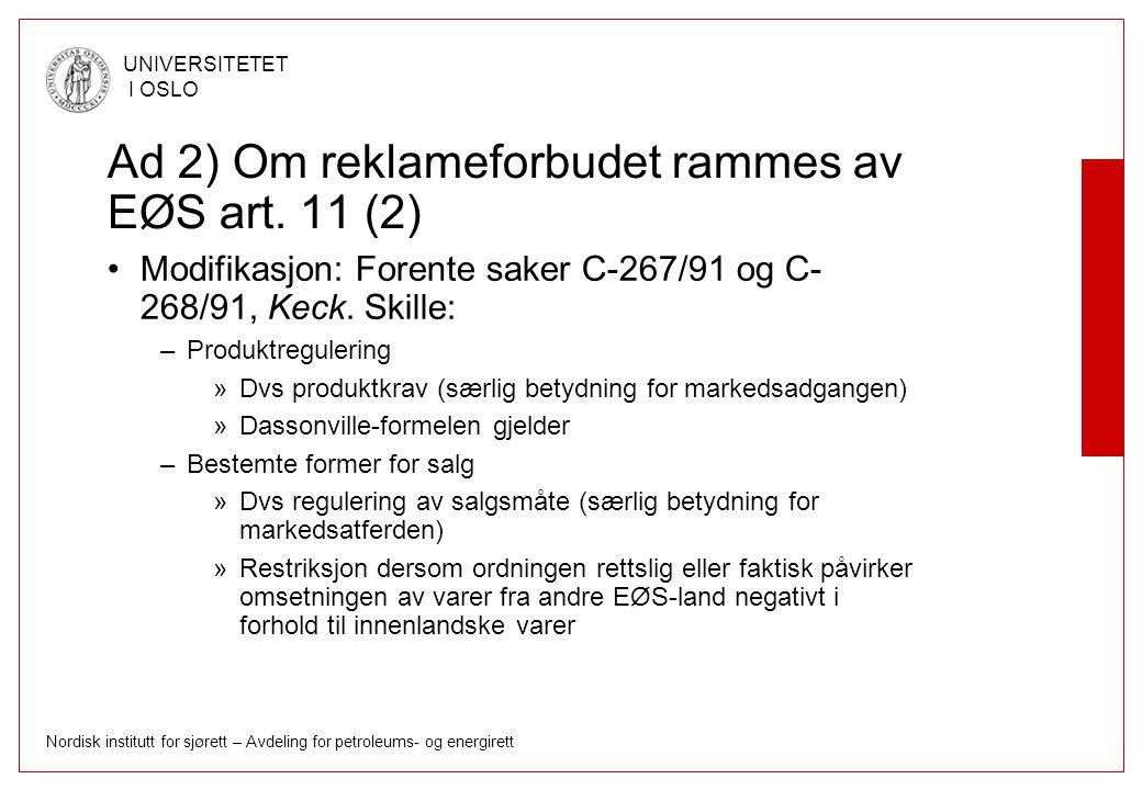 Ad 2) Om reklameforbudet rammes av EØS art. 11 (2)
