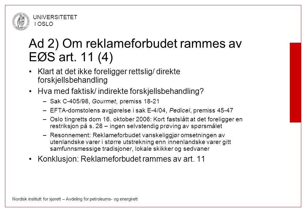 Ad 2) Om reklameforbudet rammes av EØS art. 11 (4)