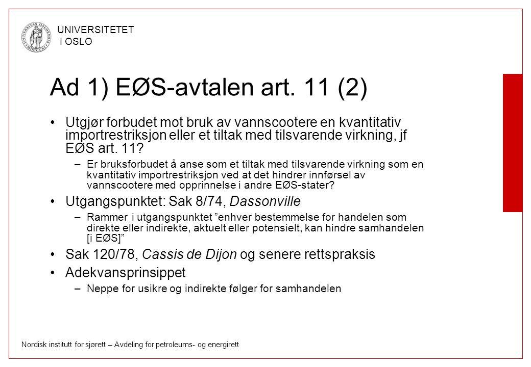Ad 1) EØS-avtalen art. 11 (2)
