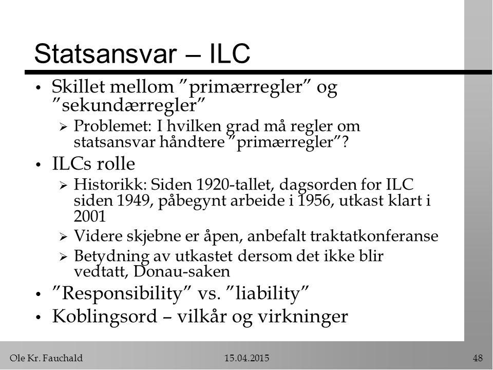 Statsansvar – ILC Skillet mellom primærregler og sekundærregler