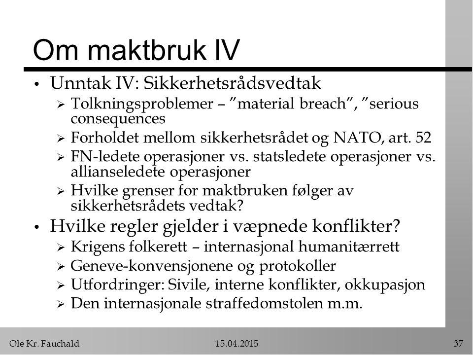 Om maktbruk IV Unntak IV: Sikkerhetsrådsvedtak