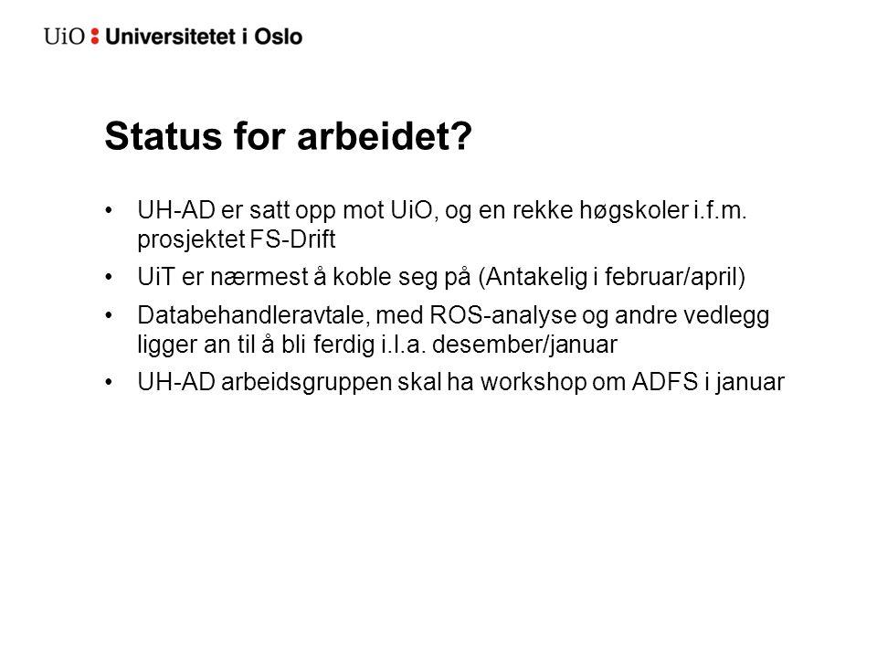 Status for arbeidet UH-AD er satt opp mot UiO, og en rekke høgskoler i.f.m. prosjektet FS-Drift.