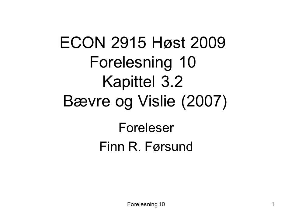 ECON 2915 Høst 2009 Forelesning 10 Kapittel 3.2 Bævre og Vislie (2007)