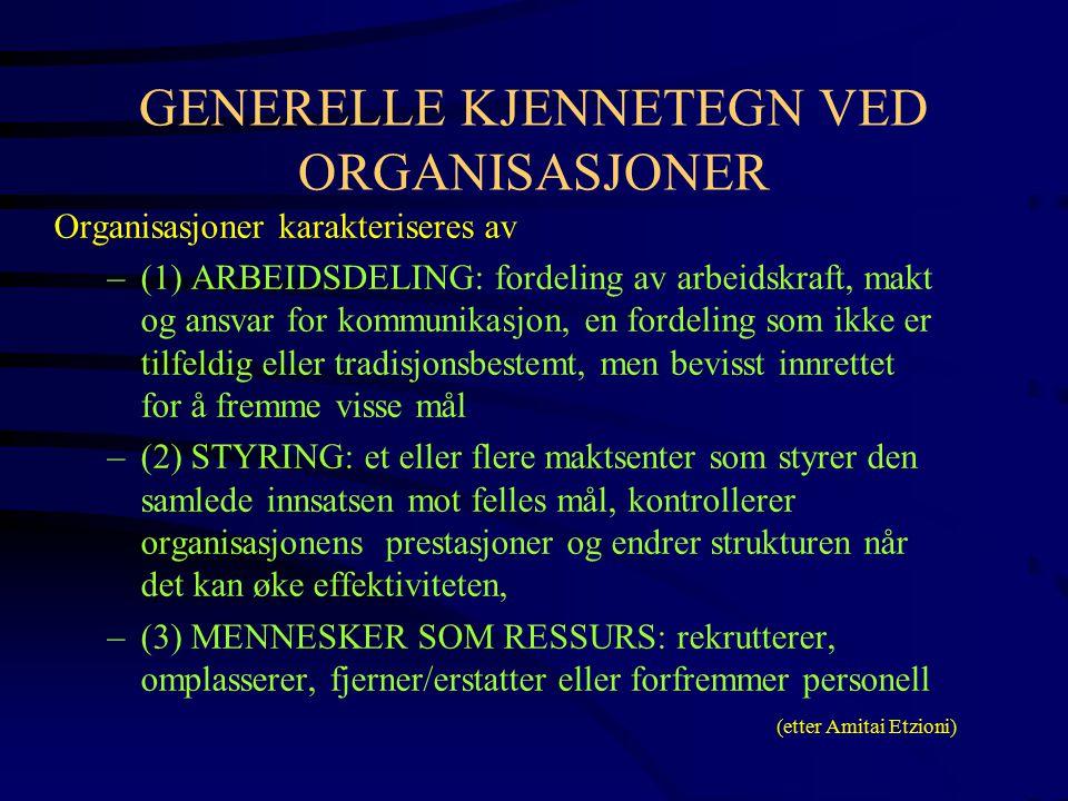 GENERELLE KJENNETEGN VED ORGANISASJONER