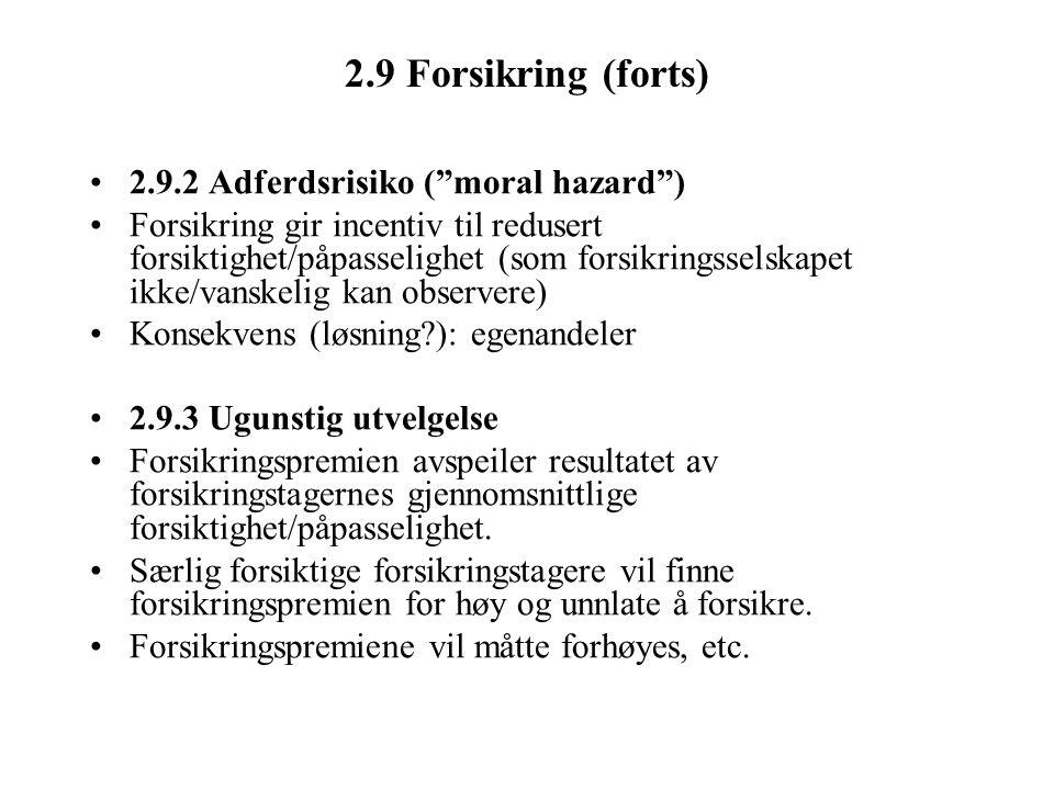 2.9 Forsikring (forts) 2.9.2 Adferdsrisiko ( moral hazard )