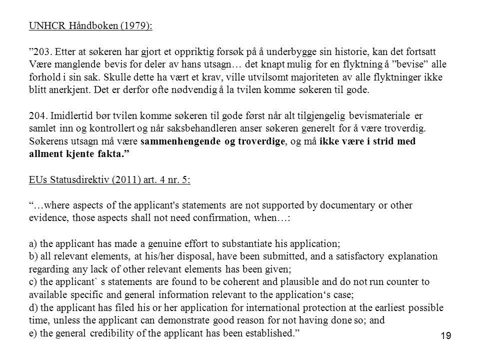 UNHCR Håndboken (1979): 203. Etter at søkeren har gjort et oppriktig forsøk på å underbygge sin historie, kan det fortsatt.