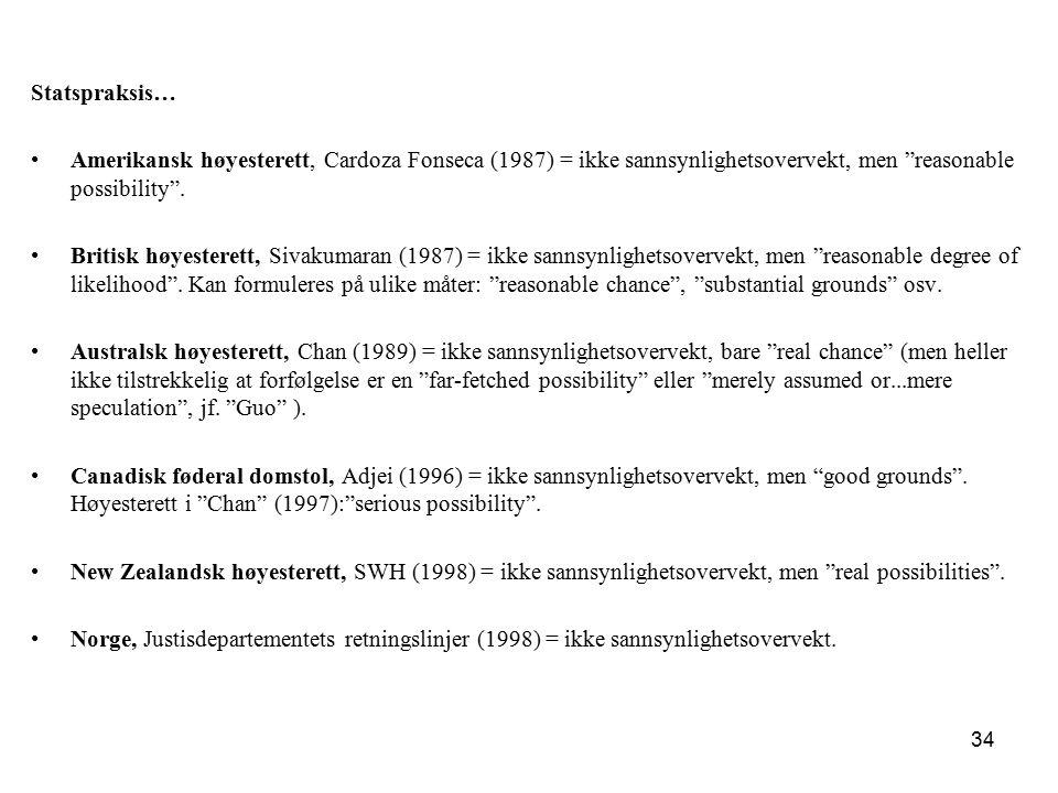 Statspraksis… Amerikansk høyesterett, Cardoza Fonseca (1987) = ikke sannsynlighetsovervekt, men reasonable possibility .