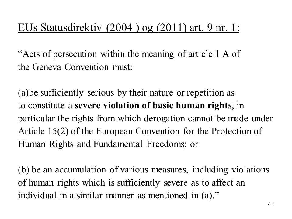 EUs Statusdirektiv (2004 ) og (2011) art. 9 nr. 1: