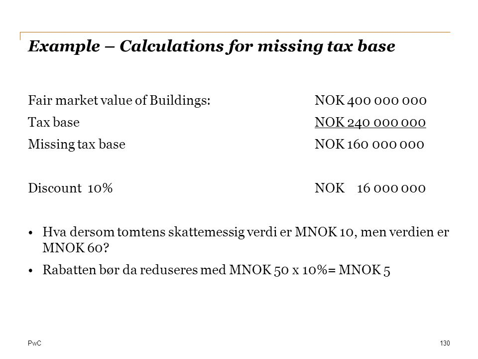 Example – Calculations for missing tax base