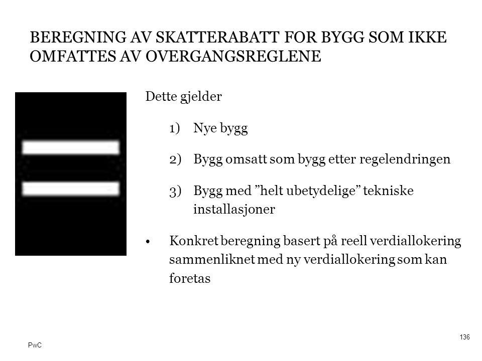 18/10/2011 BEREGNING AV SKATTERABATT FOR BYGG SOM IKKE OMFATTES AV OVERGANGSREGLENE. Dette gjelder.